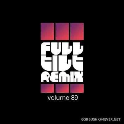 Full Tilt Remix vol 89 [2020]