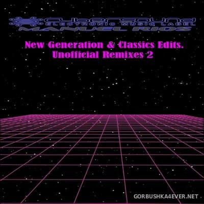 Manuel Rios - New Generation & Classics Unofficial Remixes II [2020]