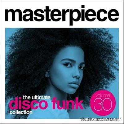 Masterpiece - The Ultimate Disco Funk Collection 30 [2020]