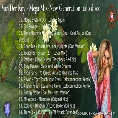 Van Der Koy - New Generation italo Disco Mega Mix 2020