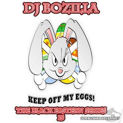 DJ Bozilla - The Black Series 15 [2011] Happy Eastern