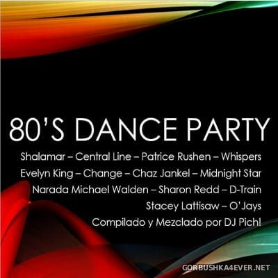 DJ Pich - 80's Dance Party [2020]