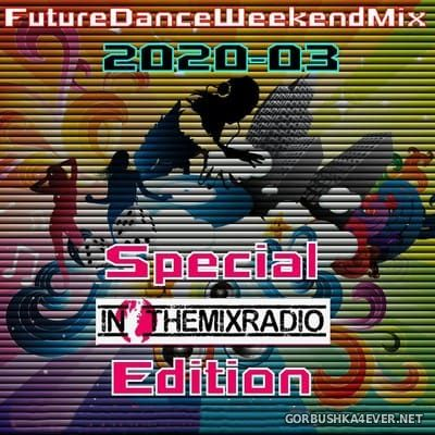 [Future Records] Future Dance Weekend Mix 2020-03 [2020]