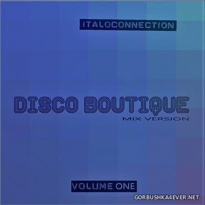 Italoconnection - Disco Boutique (Mix Version) vol 1 [2020] Mixed by Kohl's Uncle