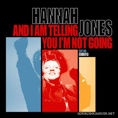 Hannah Jones - And I Am Telling You I'm Not Going [2011]
