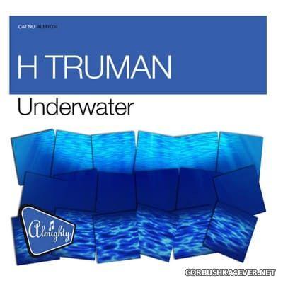 H Truman - Underwater [2013]