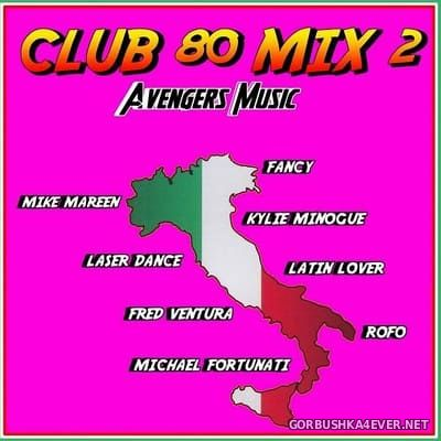 Avengers Music presents Club 80 Mix vol 2 [2020]