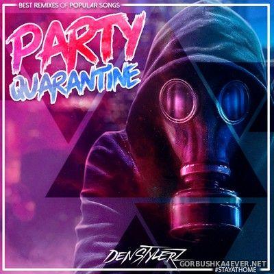 Party Quarantine [2020] by DenStylerz