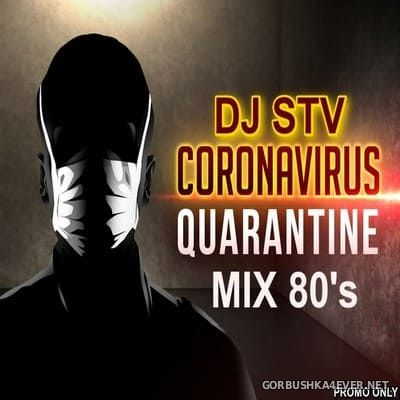 Quarantine 80s Minimix [2020] by STV