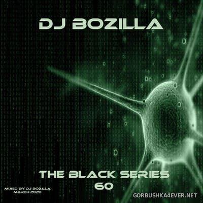 DJ Bozilla - The Black Series 60 [2020]