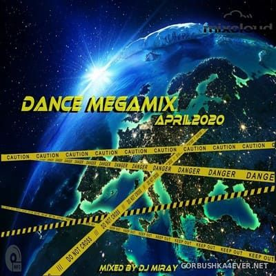DJ Miray - April Dance Megamix 2020