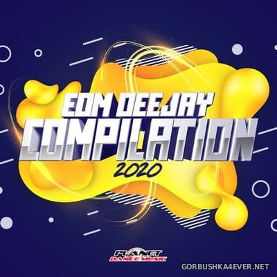 [Planet Dance Music] EDM Deejay Compilation 2020