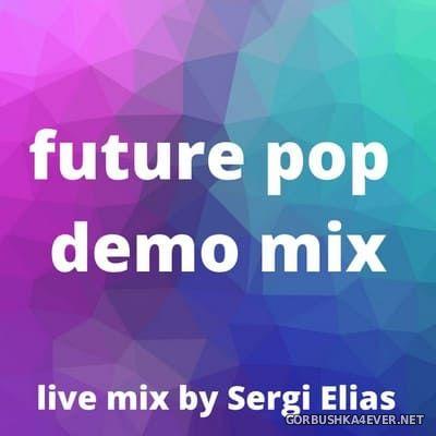 Future Pop Demo Mix [2020] by Sergi Elías