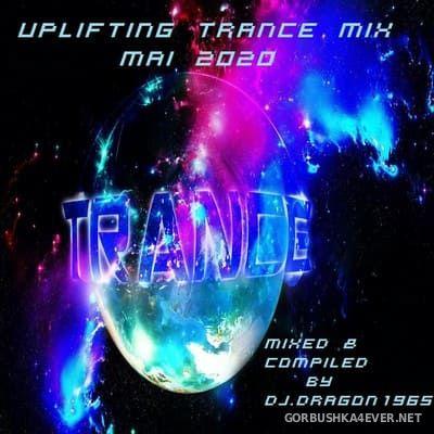 DJ Dragon1965 - Uplifting Trance May Mix 2020