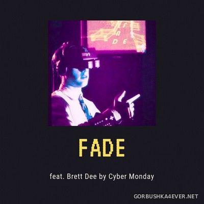 Cyber Monday - Fade [2019]