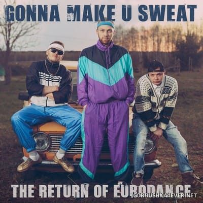 [Toschmusic] Gonna Make U Sweat - The Return Of Eurodance [2020]