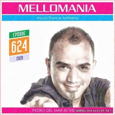 Pedro Del Mar - Mellomania Vocal Trance Anthems Episode 624 [2020]
