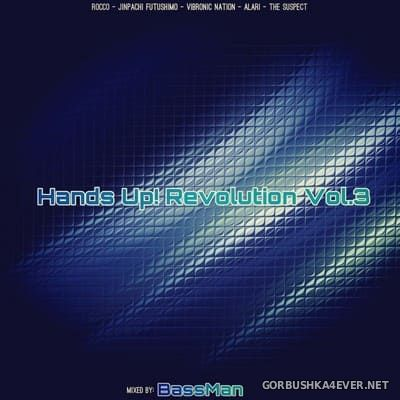 Hands Up! Revolution vol 3 [2020] Mixed by BassMan
