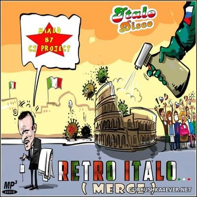 Retro Italo (Merge) Mix [2020] Mixed by CJ Project
