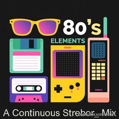 Eighties Elements Mix (Part 2) [2020] by Strebor