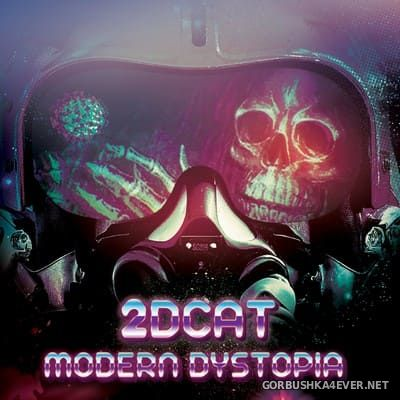 2DCAT - Modern Dystopia [2020]