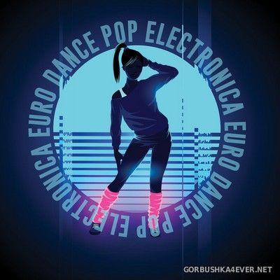 Electronica Euro Dance Pop [2020]