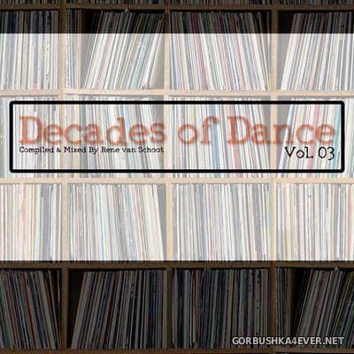 Decades Of Dance vol 3 [2020] Mixed by Rene van Schoot