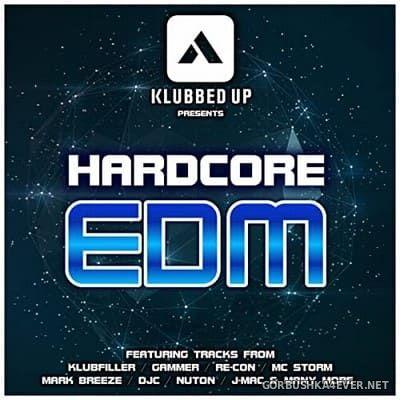 Klubbed Up presents Hardcore EDM vol 1 [2014]