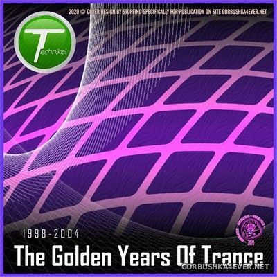 The Golden Years Of Trance 1998-2004 [2020] Mixed by Technikal