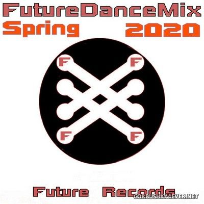 [Future Records] Future Dance Mix Spring 2020