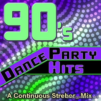 90's Dance Party Hits Mix 2020 by Strebor