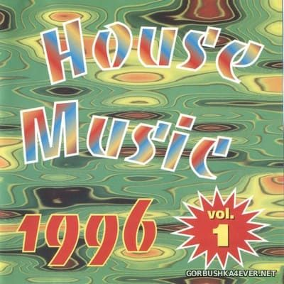 House Music 1996 vol 1 [1996]