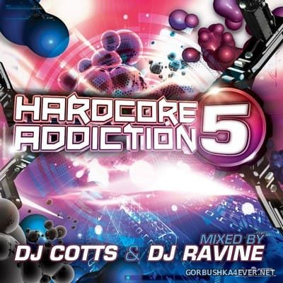 Hardcore Addiction 5 [2014] Mixed by Cotts & Ravine