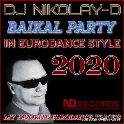 DJ Nikolay-D - Baikal Party In Eurodance Style [2020]