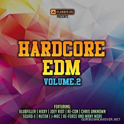 Klubbed Up presents Hardcore EDM vol 2 [2015]