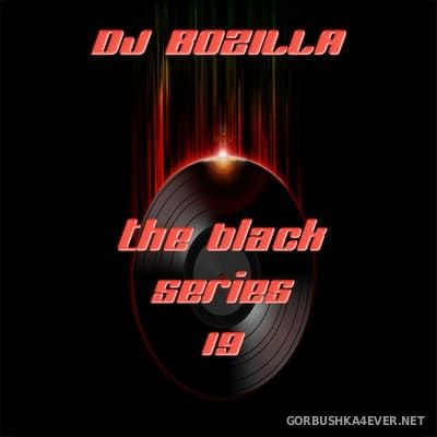 DJ Bozilla - The Black Series 19 [2011]