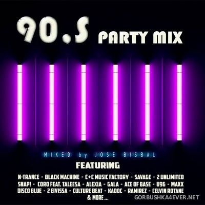 90's Party Mix [2020] Mixed By Jose Bisbal