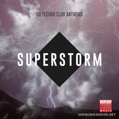 [Nextasy Music] Superstorm (50 Techno Club Anthems) [2020]