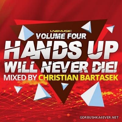 Hands Up Will Never Die vol 4 [2020] Mixed by Christian Bartasek