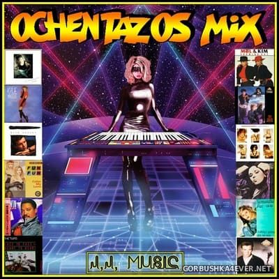Ochentazos Mix [2020] by Jose Palencia