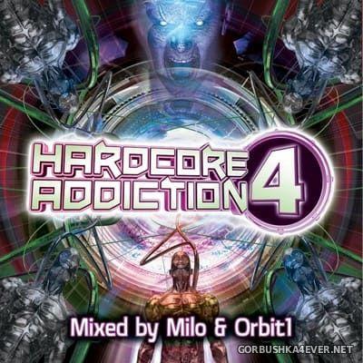 Hardcore Addiction 4 [2014] Mixed by Milo & Orbit1