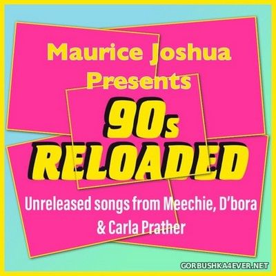 Maurice Joshua presents 90's Reloaded [2020]