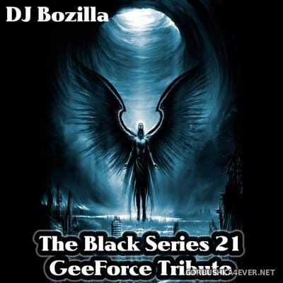 DJ Bozilla - The Black Series 21 [2012] GeeForce Tribute