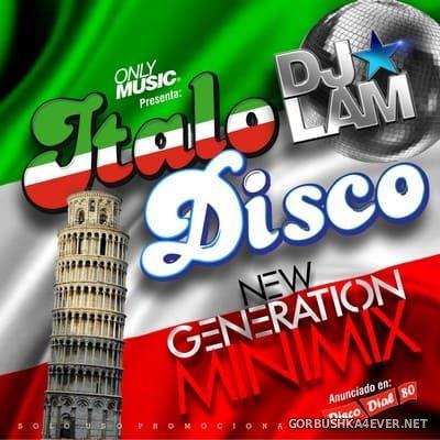 DJ Lam - Italo Disco New Generation Minimix [2020]
