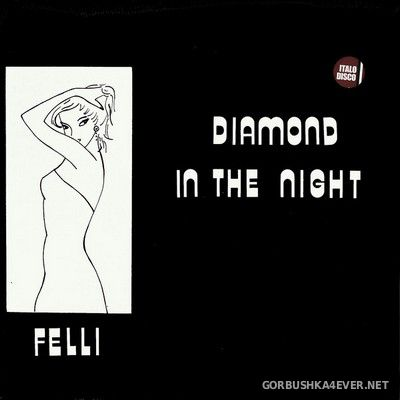 Felli ‎- Diamond In The Night [2020]