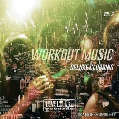 Workout Music vol 2 (Deluxe Clubbing) [2020]