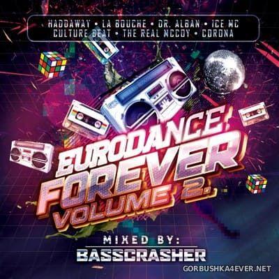 Eurodance Forever volume 2 [2020] Mixed by BassCrasher
