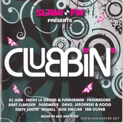 [Cloud 9] Slam!FM Presents Clubbin' vol 1 [2008] / 2xCD / Mixed by Eric van Kleef