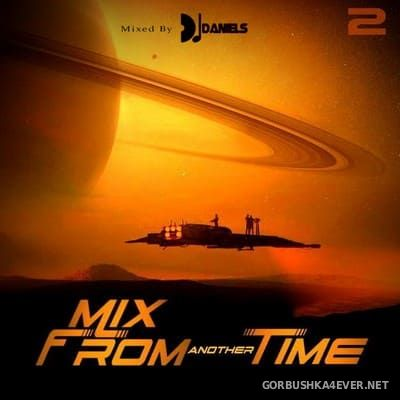 DJ Daniels - Mix From Another Time [2020]