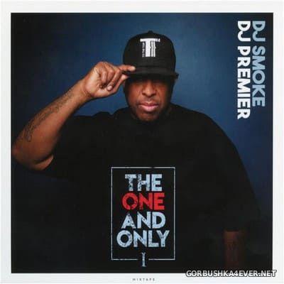 DJ Smoke - DJ Premier ''The One & Only'' [2018]